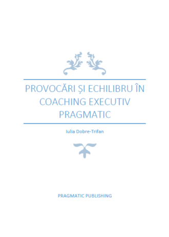 Pragmatic Publishing – Provocari si echilibru in coaching executiv Pragmatic – pg3